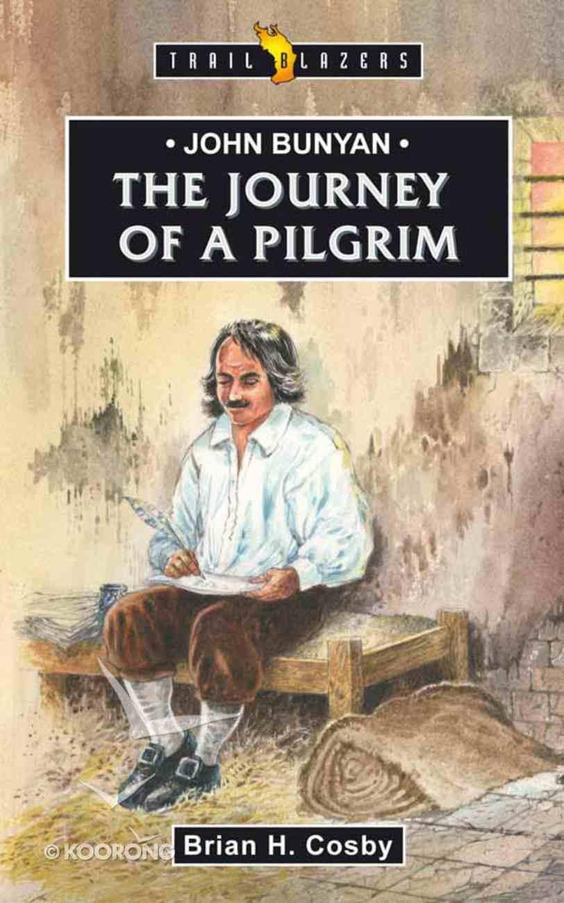 John Bunyan - the Journey of a Pilgrim (Trail Blazers Series) eBook