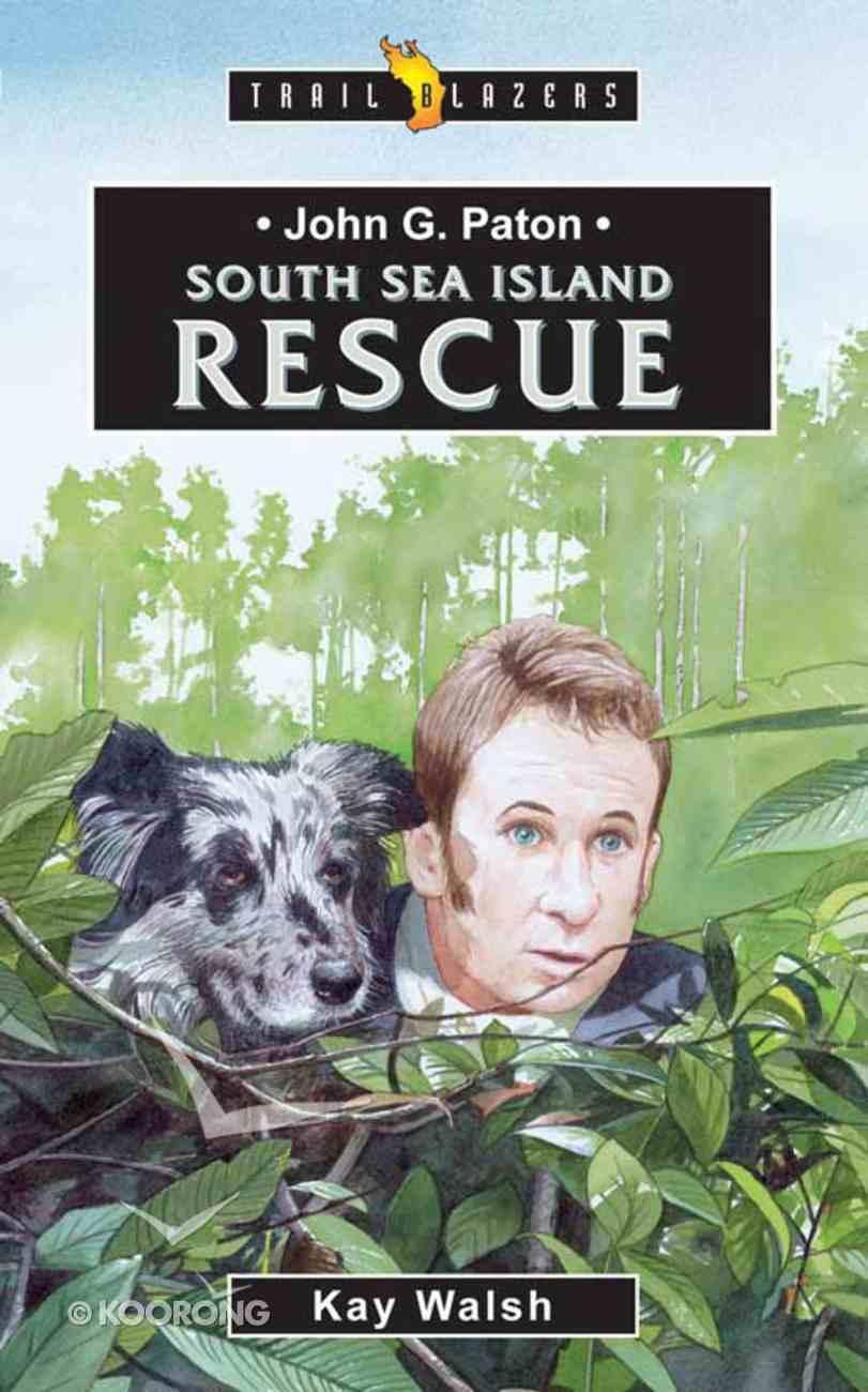 John G Paton - South Sea Island Rescue (Trail Blazers Series) eBook