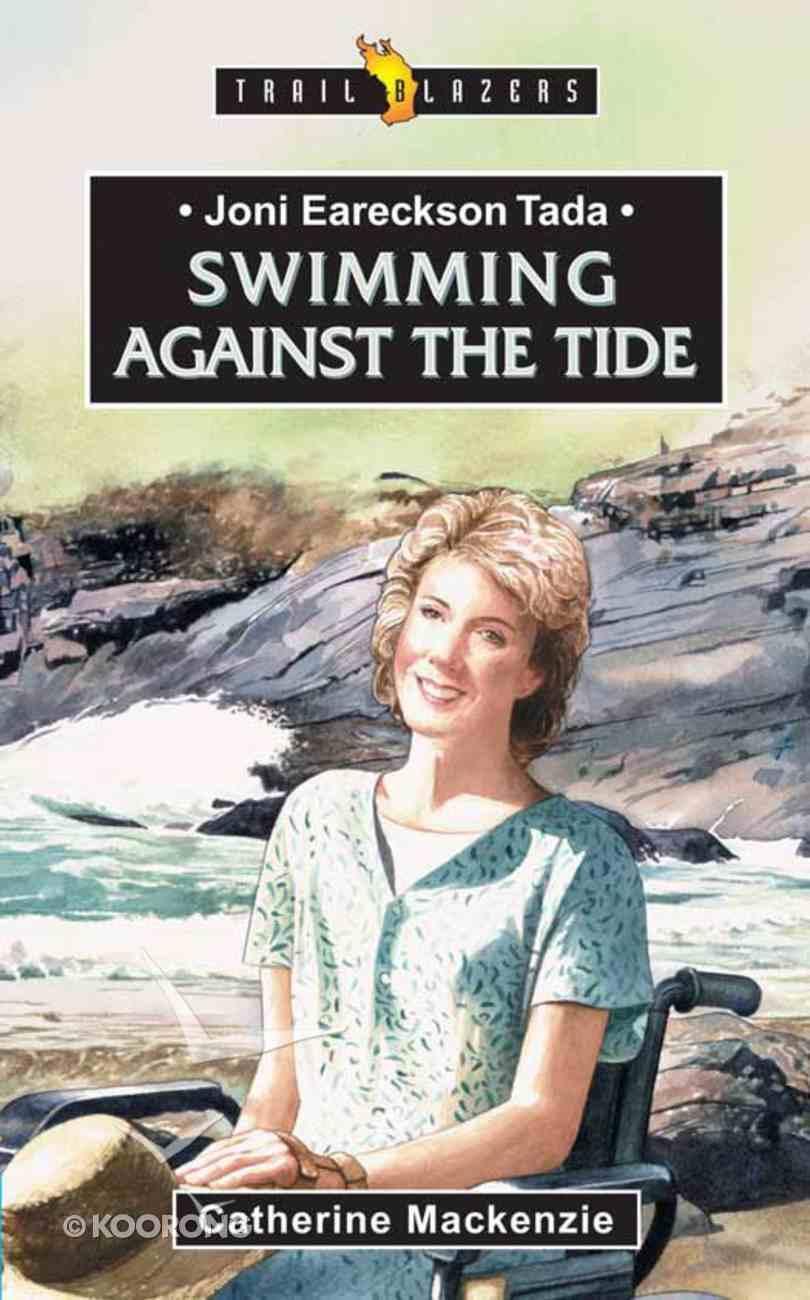 Joni Eareckson Tada - Swimming Against the Tide (Trail Blazers Series) eBook