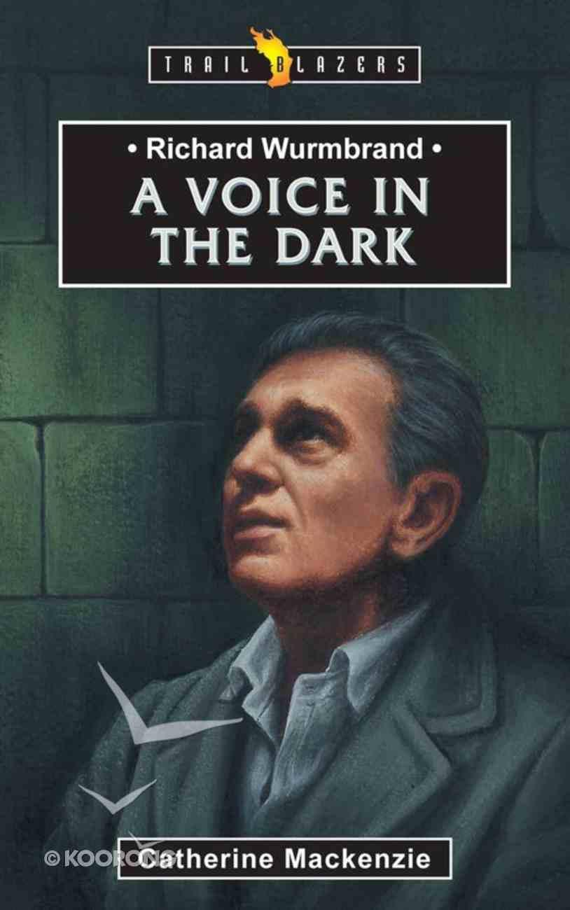 Richard Wurmbrand - a Voice in the Dark (Trail Blazers Series) eBook