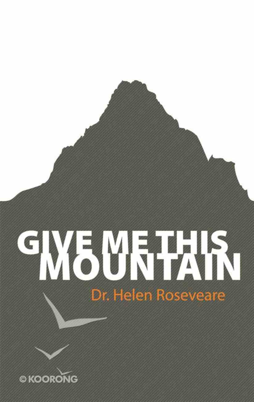 Give Me This Mountain (Helen Roseveare) eBook