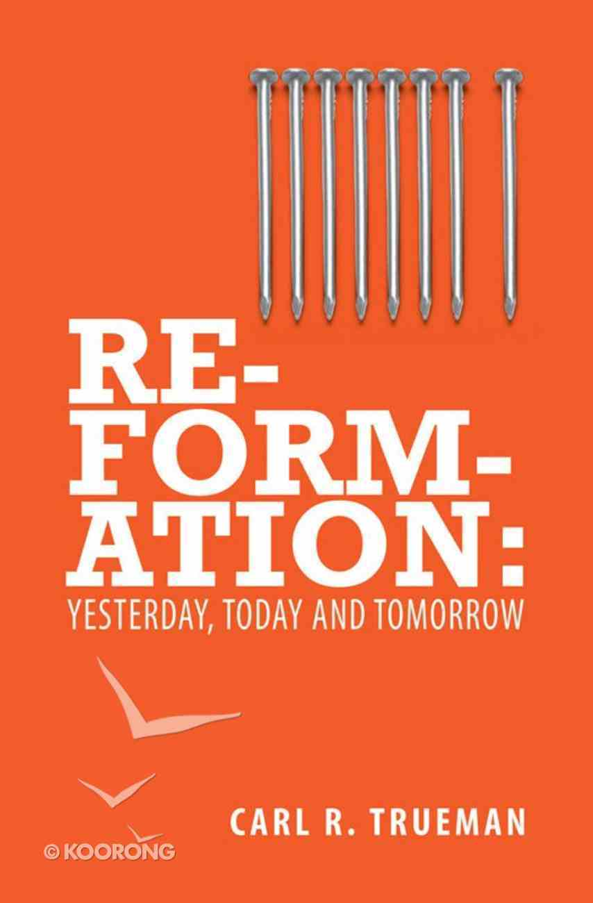 Reformation: Yesterday, Today, Tomorrow eBook