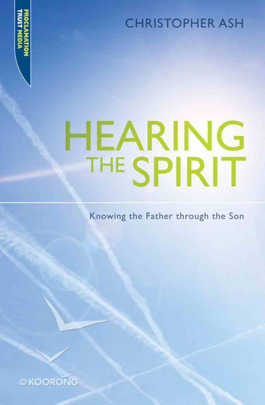 """Hearing the Spirit (Proclamation Trust's """"Preaching The Bible"""" Series) eBook"""