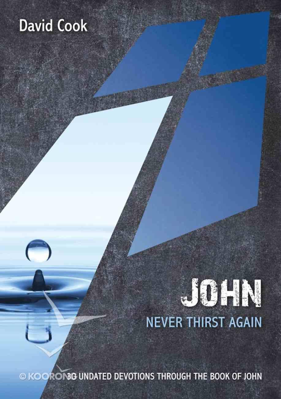 John - Never Thirst Again (10 Publishing Devotions Series) Paperback