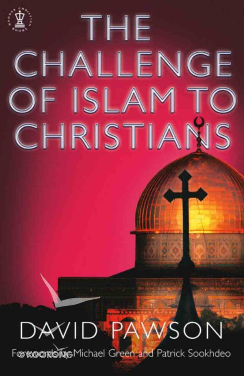 The Challenge of Islam to Christians Paperback