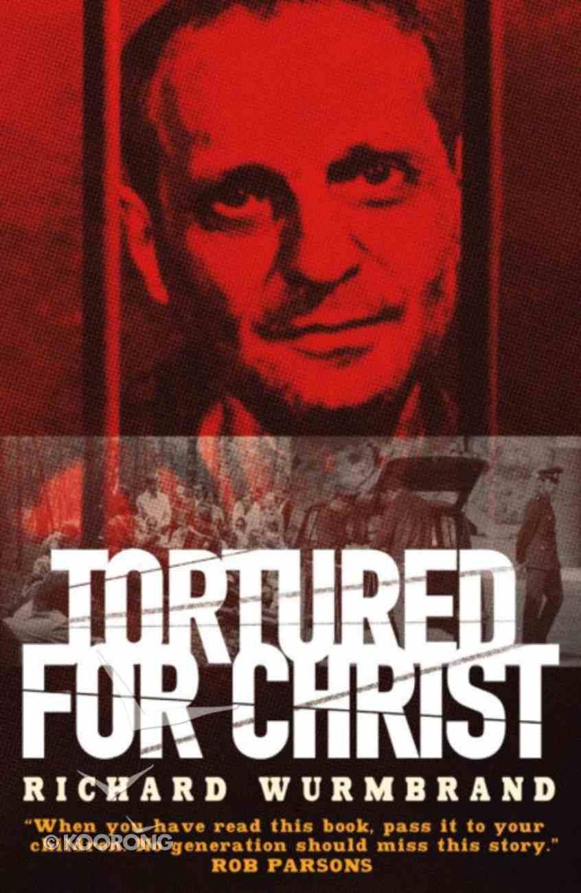 God Changes Lives: Tortured For Christ Paperback