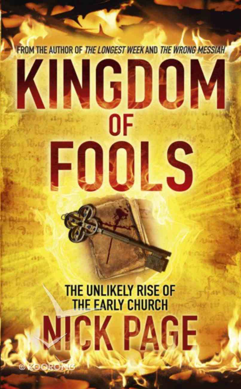 Kingdom of Fools: The Unlikely Rise of the Early Church Hardback
