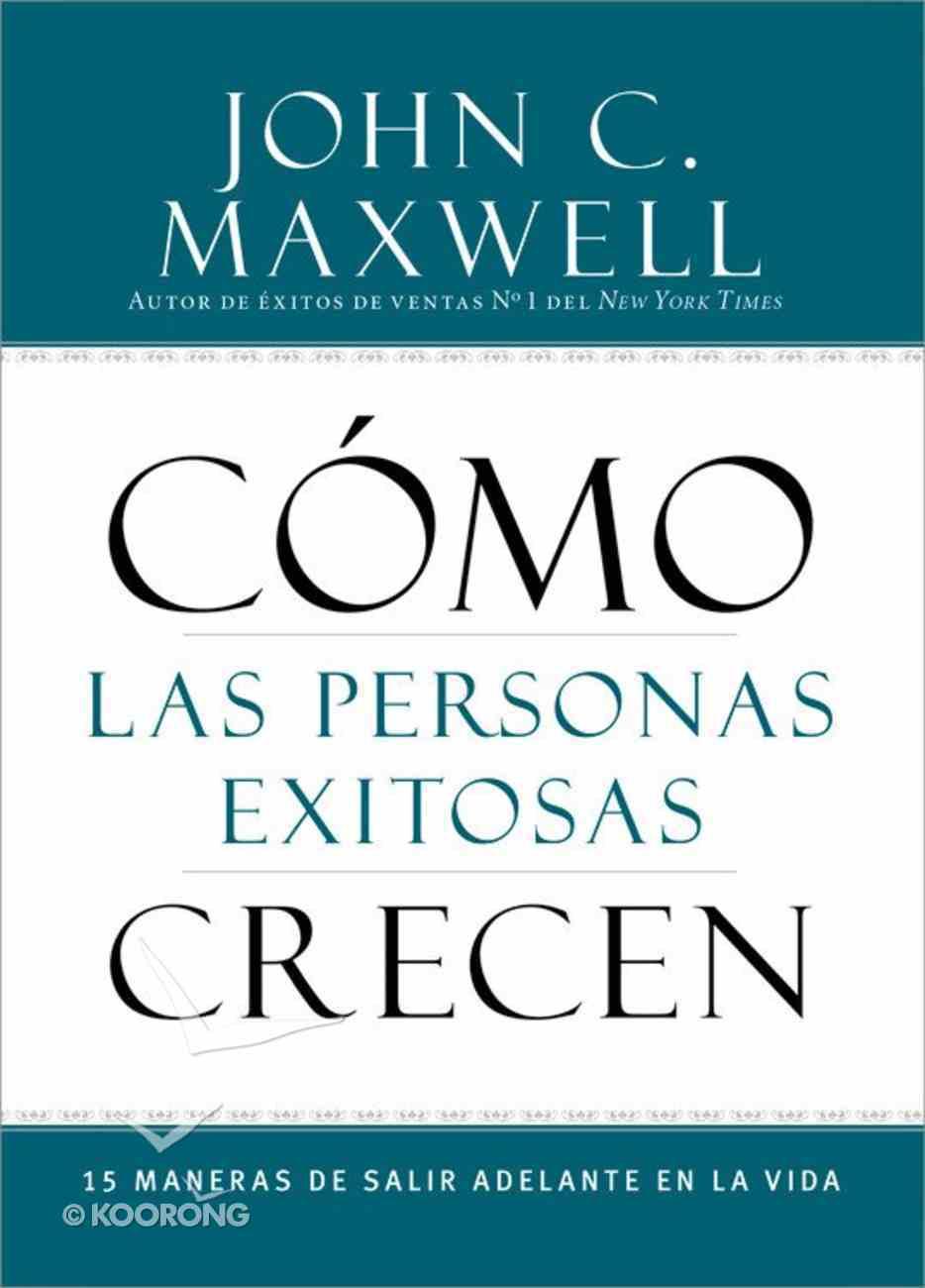Cmo Las Personas Exitosas Crecen (How Successful People Grow) Paperback