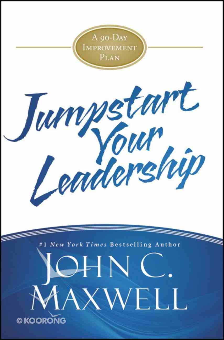 Jumpstart Your Leadership: A 90-Day Growth Guide Hardback