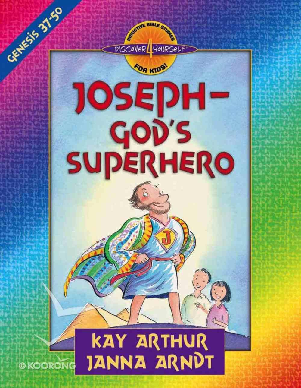 Joseph - God's Superhero (Genesis 37-50) (Discover For Yourself Bible Studies Series) Paperback