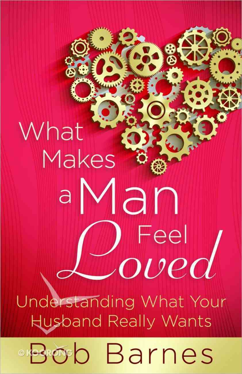 What Makes a Man Feel Loved Paperback