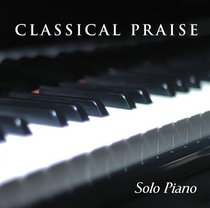 Album Image for Solo Piano (#01 in Classical Praise Series) - DISC 1