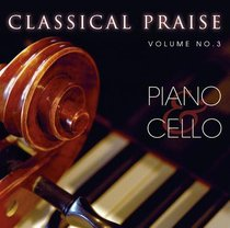 Album Image for Piano & Cello (#03 in Classical Praise Series) - DISC 1
