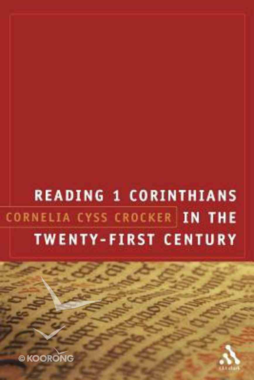 Reading 1 Corinthians in the Twenty-First Century Paperback