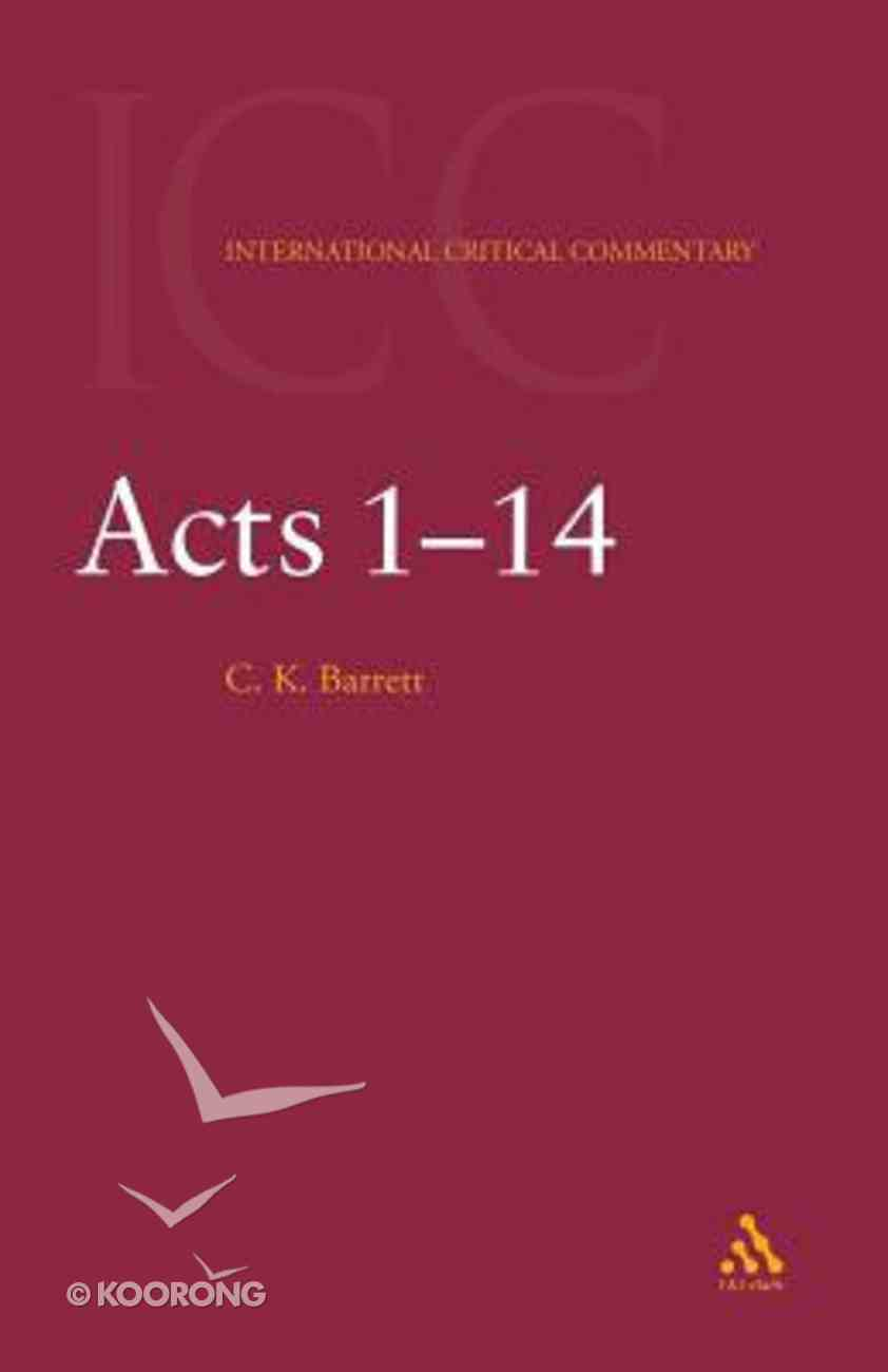 Acts 1-14 (Volume 1) (International Critical Commentary Series) Paperback
