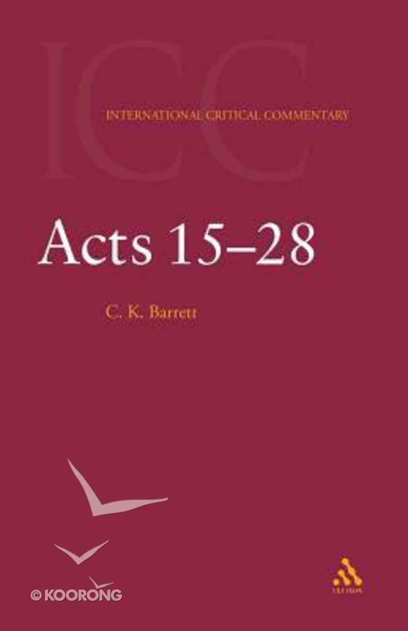 Acts 15-28 (Volume 2) (International Critical Commentary Series) Paperback