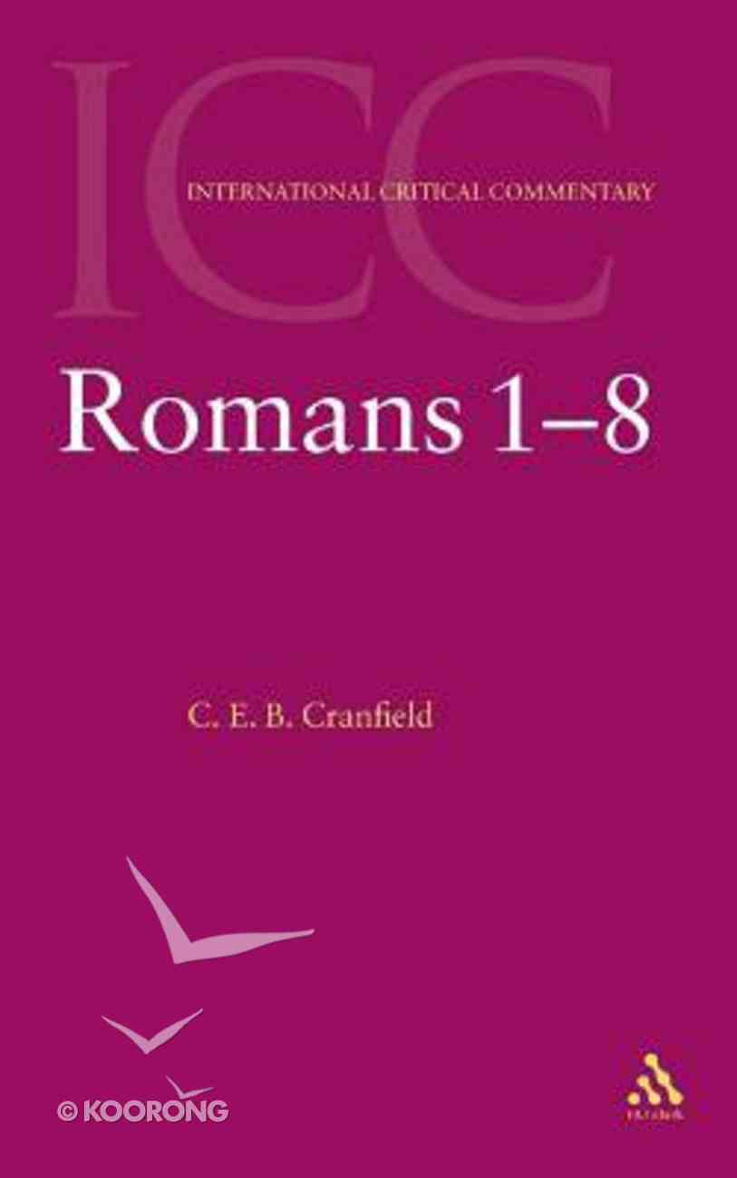Romans 1-8 (Volume 1) (International Critical Commentary Series) Paperback