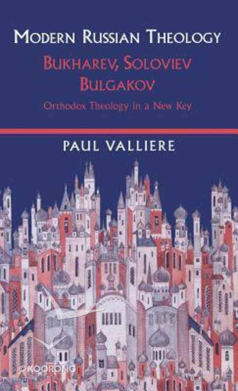 Modern Russian Theology- Bukharev, Soloviev, Bulgakov Hardback