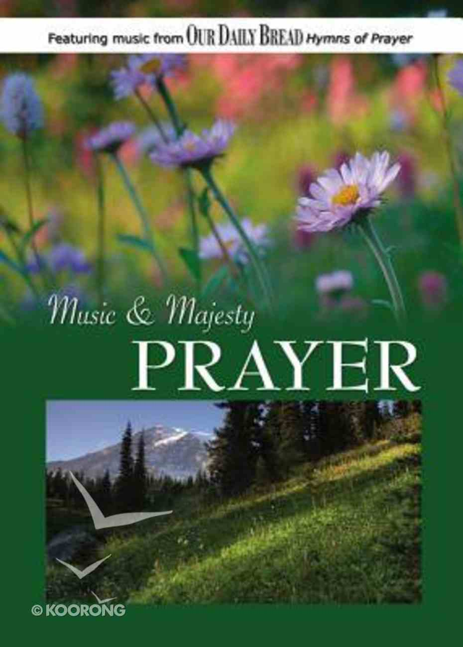 Music & Majesty #03: Prayer (Our Daily Bread Series) DVD