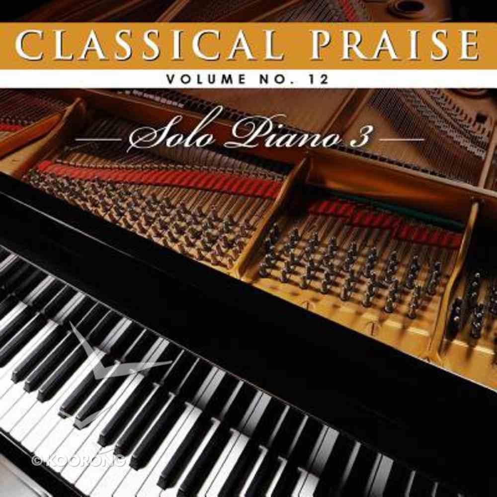 Classical Praise #12: Solo Piano 3 CD
