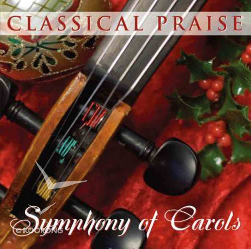 Symphony of Carols (Classical Praise Series) CD