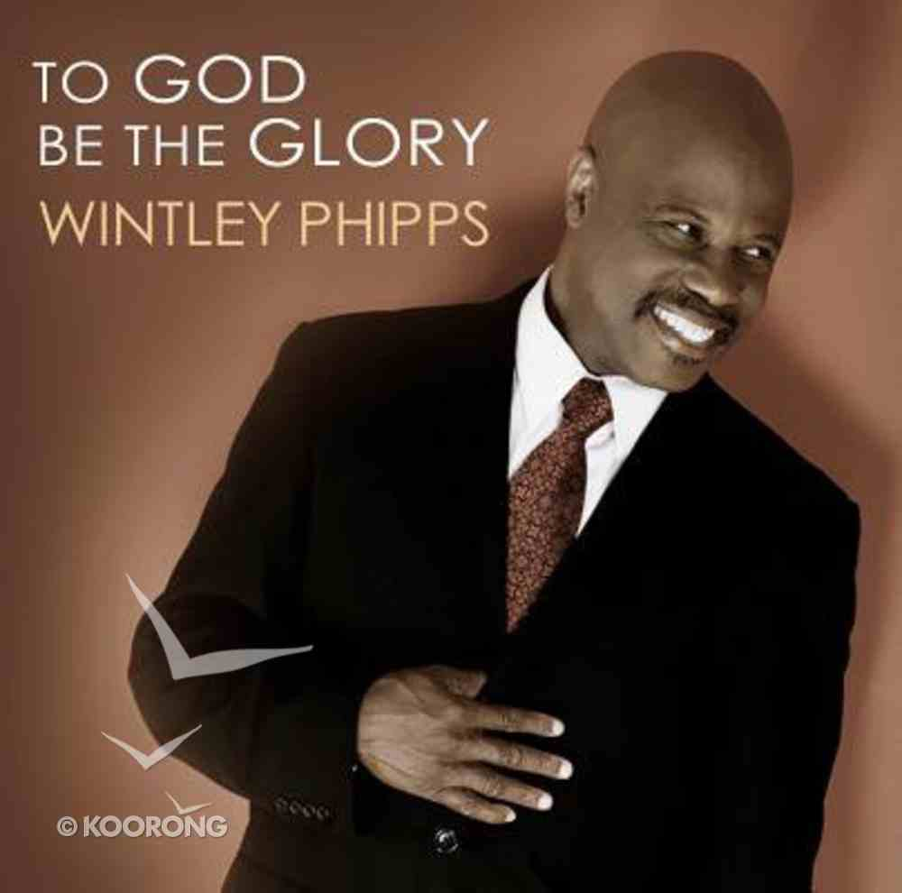 To God Be the Glory CD