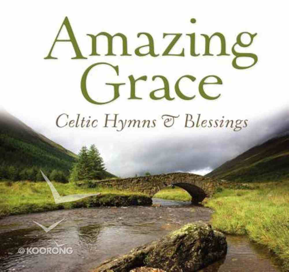 Amazing Grace: Celtic Hymns & Blessings CD