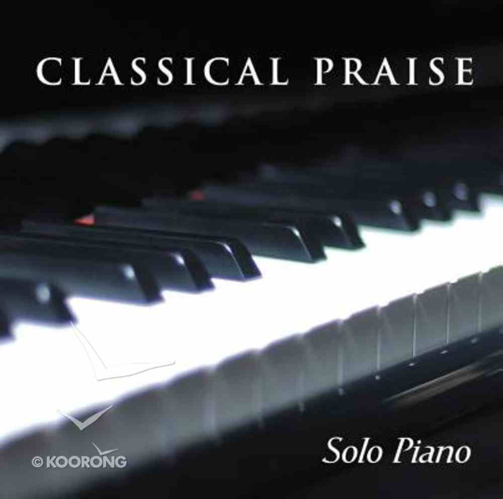 Solo Piano (#01 in Classical Praise Series) CD