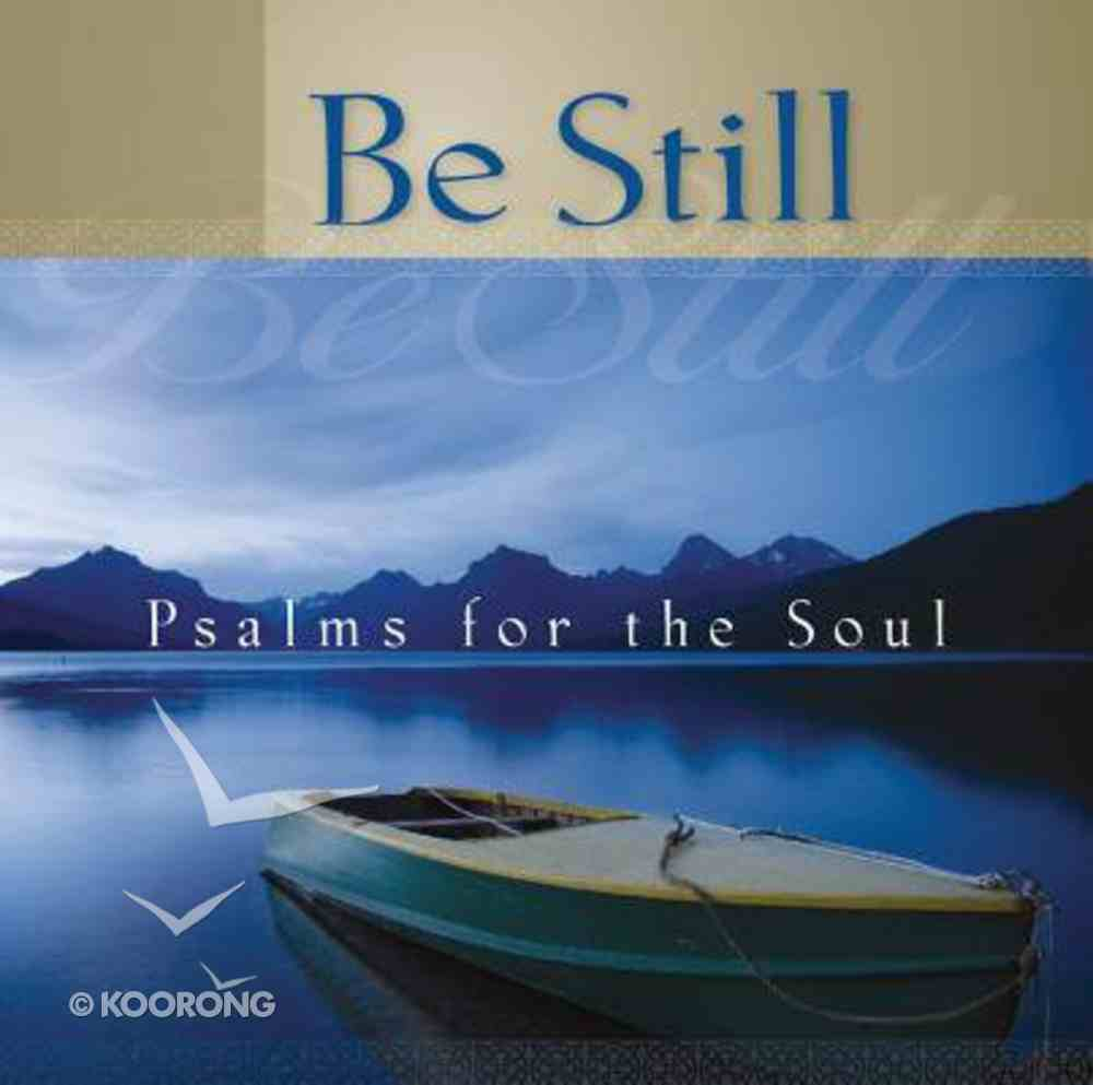 Be Still: Psalms For the Soul CD