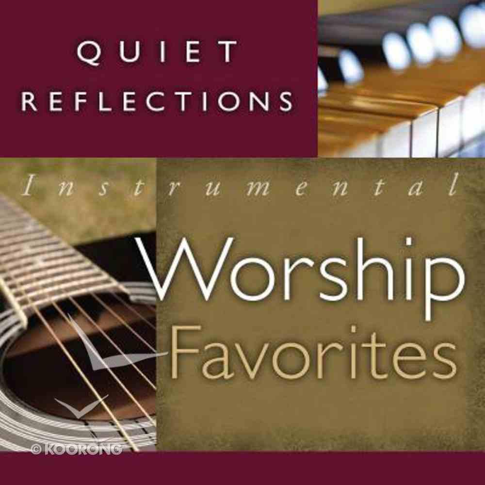 Quiet Reflections #01: Instrumental Worship Favourites CD