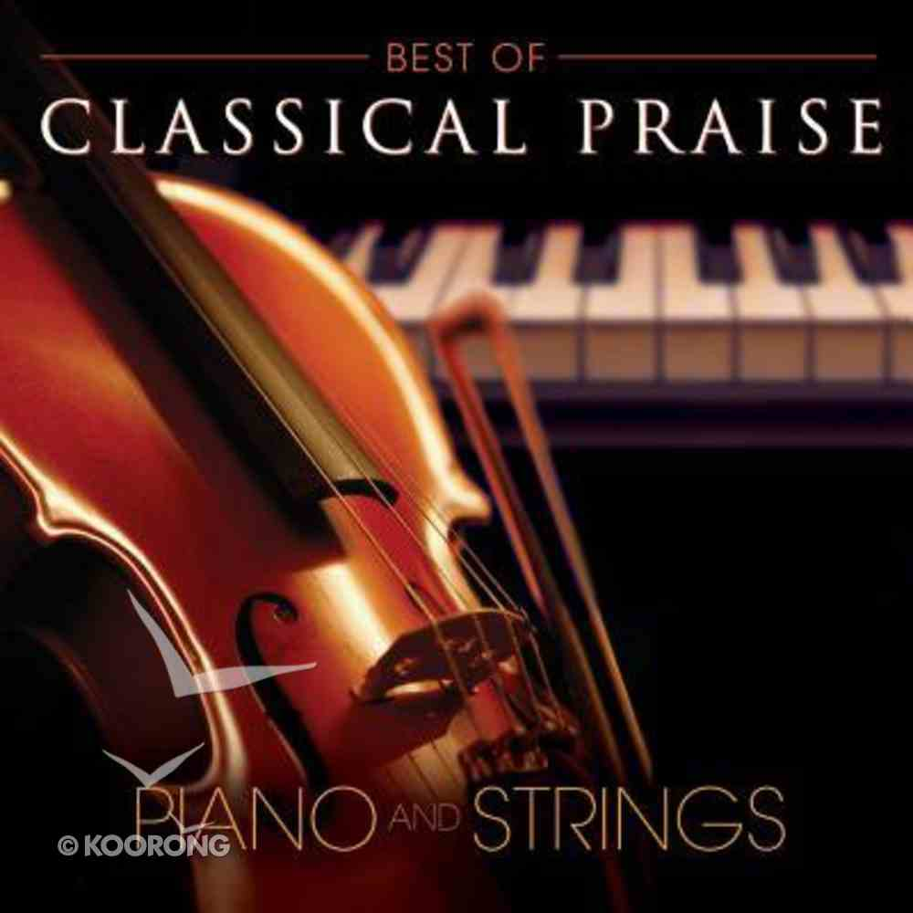 The Best of Classical Praise (Classical Praise Series) CD