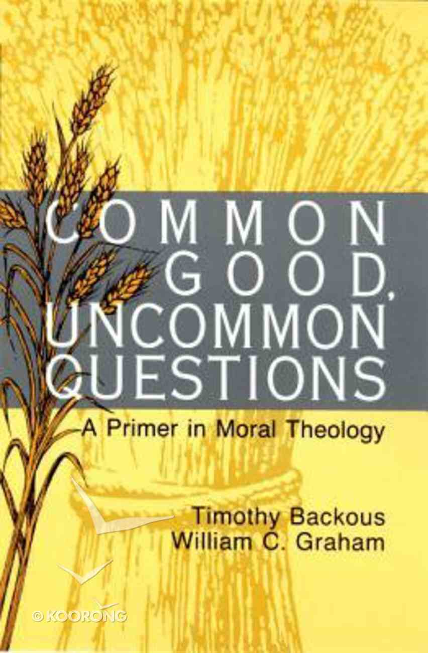 Common Good Uncommon Questions Paperback
