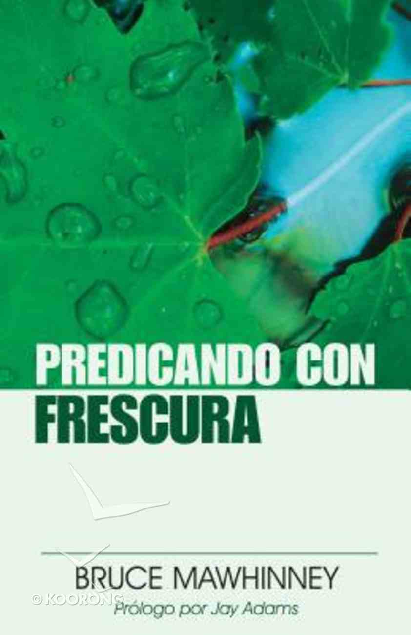 Predicando Con Frescura (Preaching With Freshness) Paperback