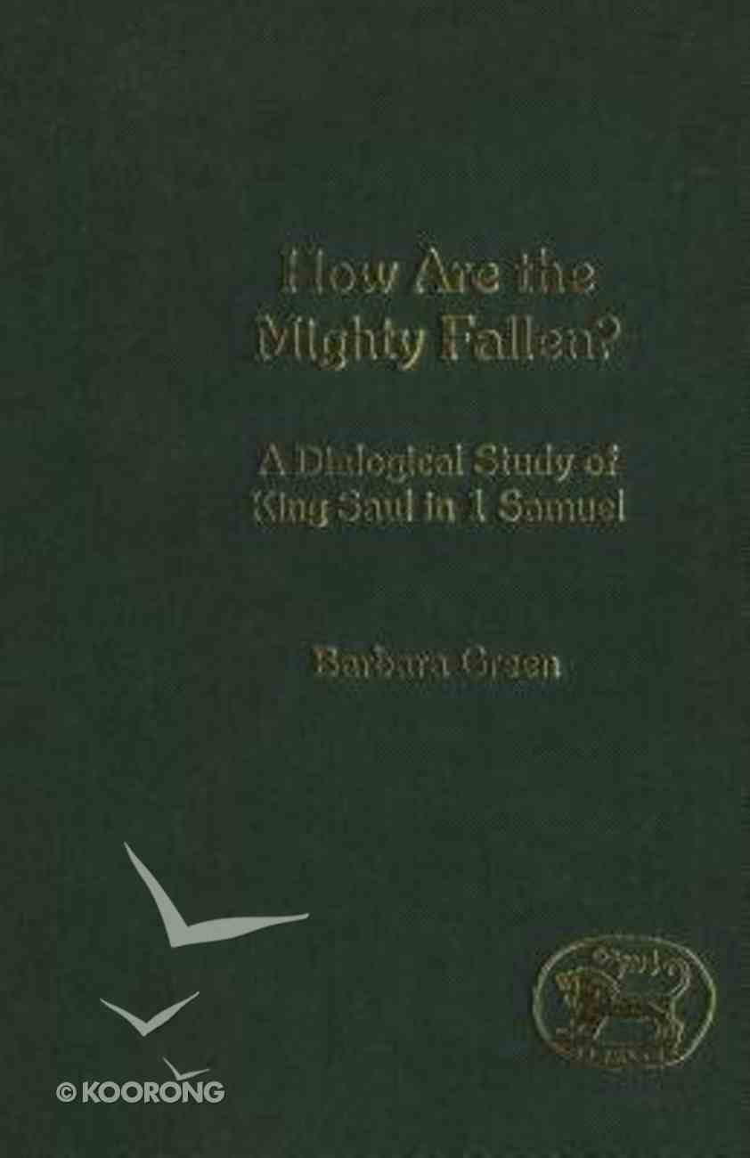 How Are the Mighty Fallen? (Journal For The Study Of The Old Testament Supplement Series) Hardback