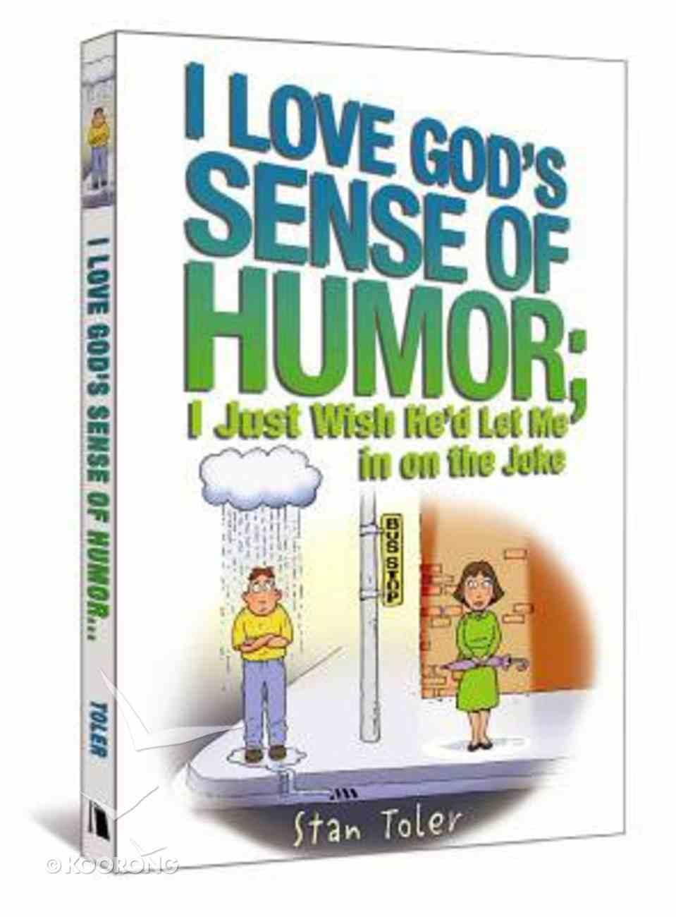 I Love God's Sense of Humor Paperback