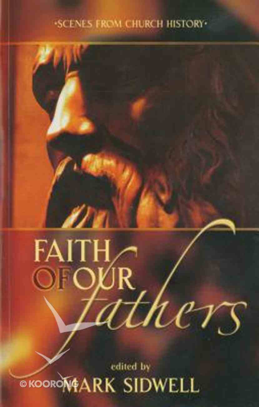 Faith of Our Fathers: Scenes From American Church History Paperback
