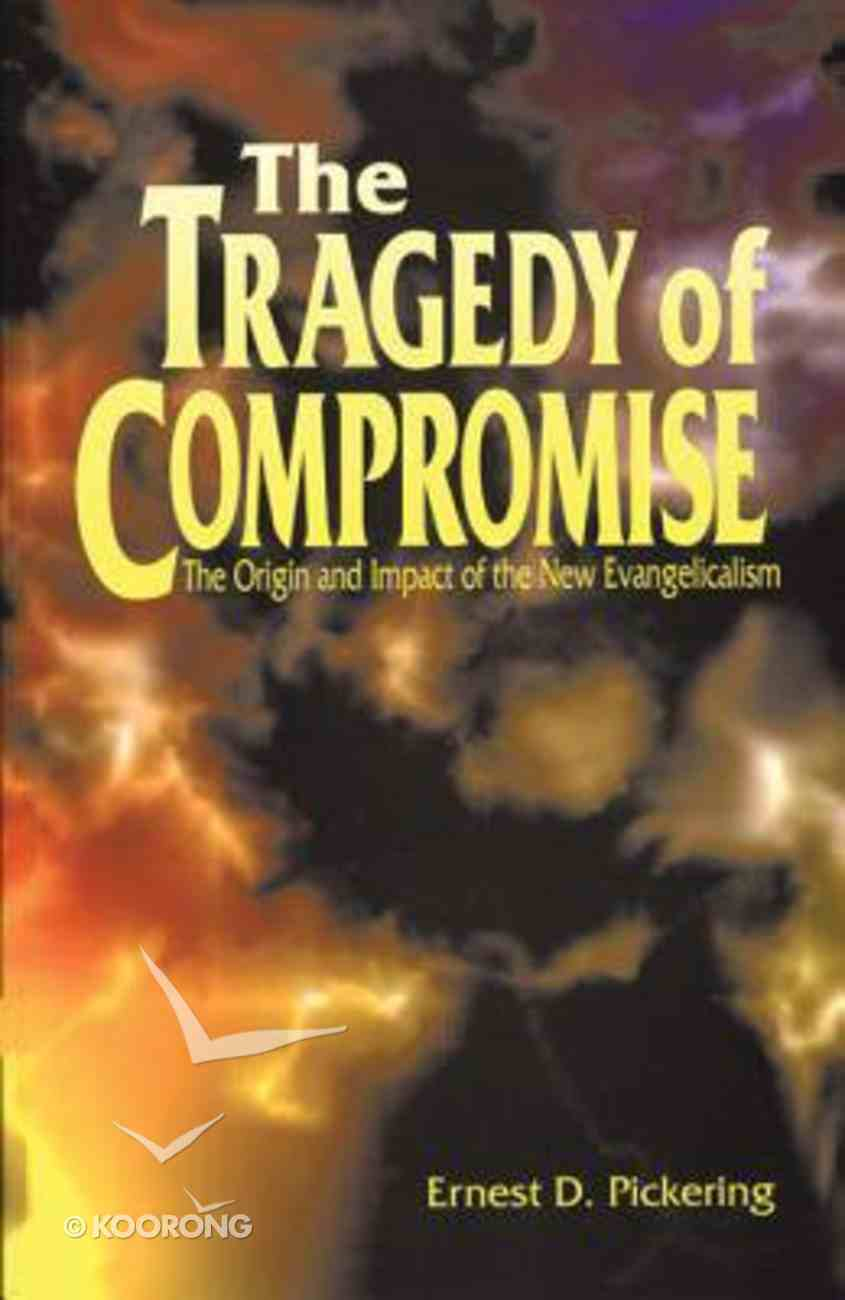 The Tragedy of Compromise Paperback