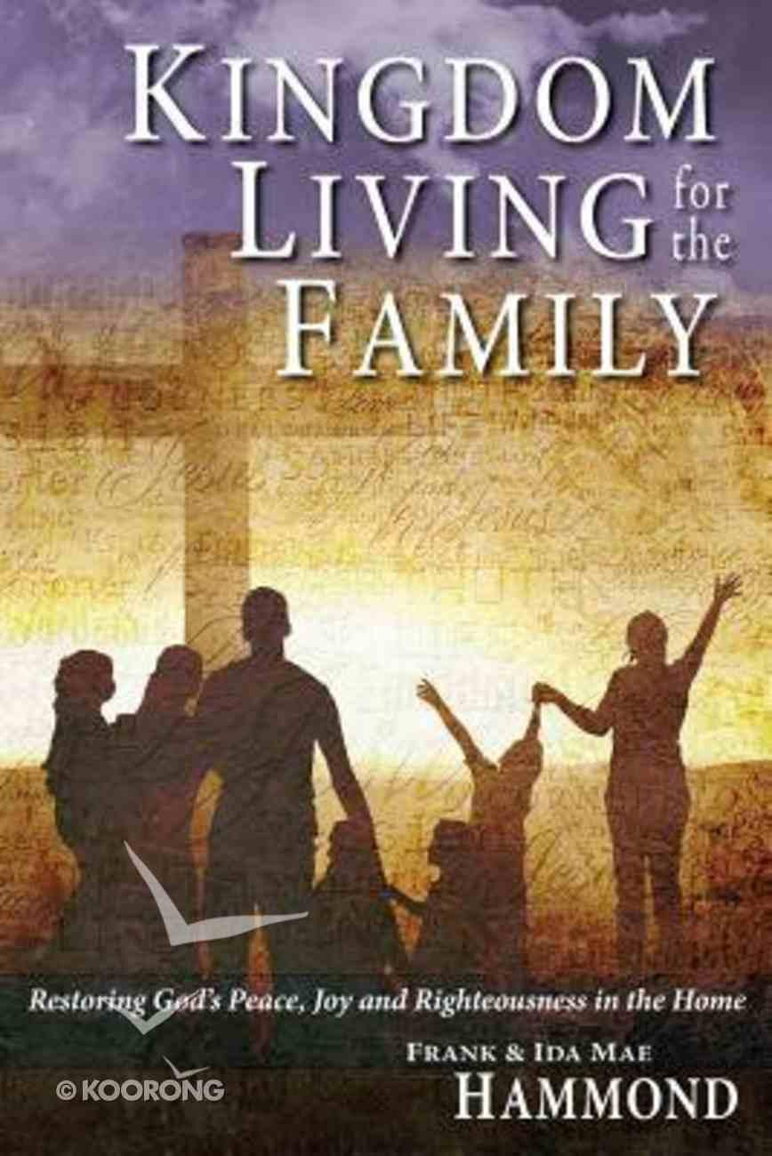 Kingdom Living For the Family Paperback