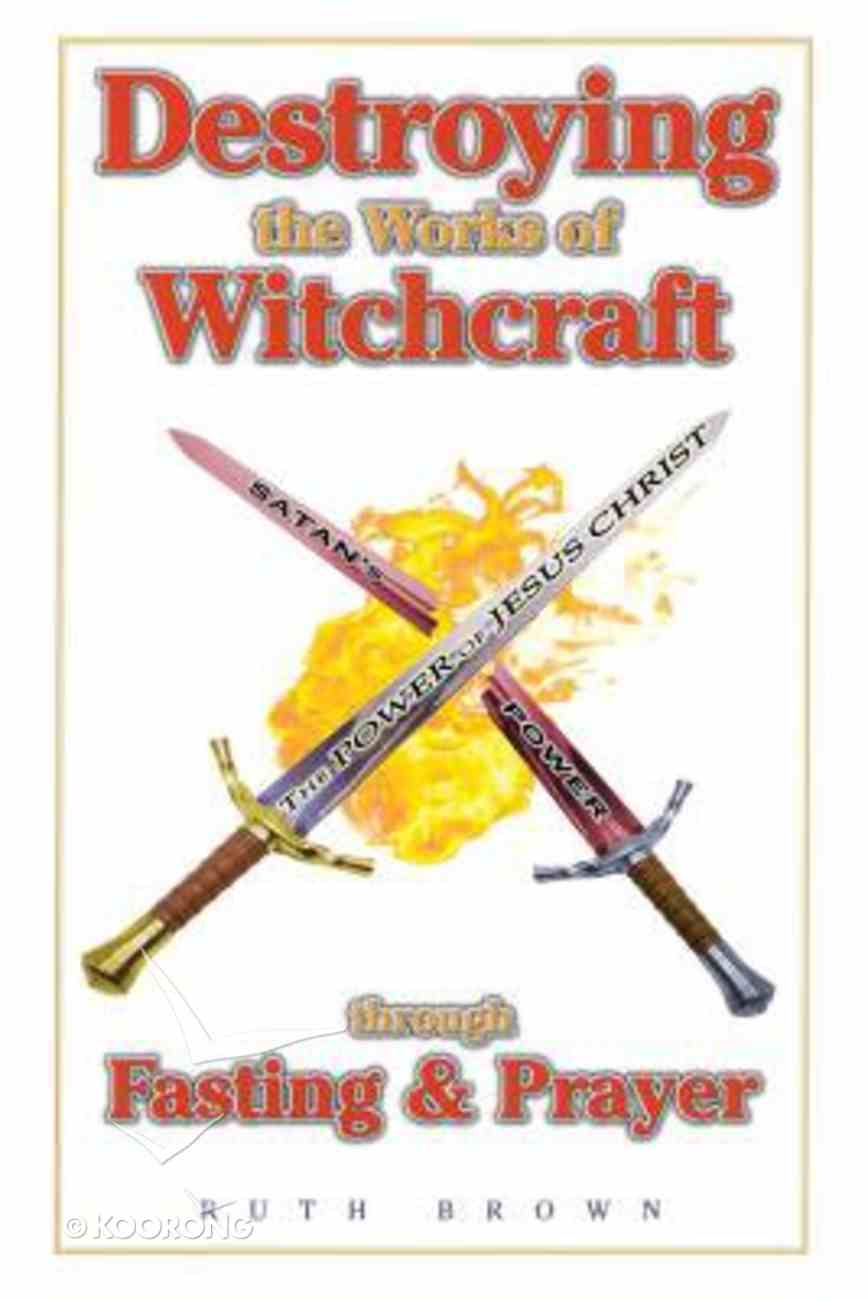 Destroying the Works of Witchcraft Paperback