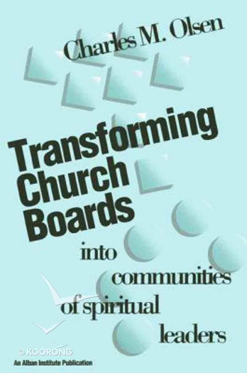 Transforming Church Boards Into Communities of Spiritual Leaders Paperback