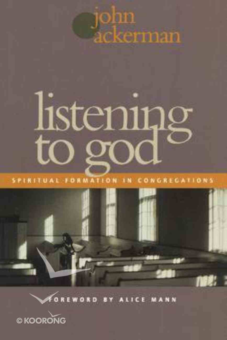 Listening to God: Spiritual Formation in the Congregation Paperback