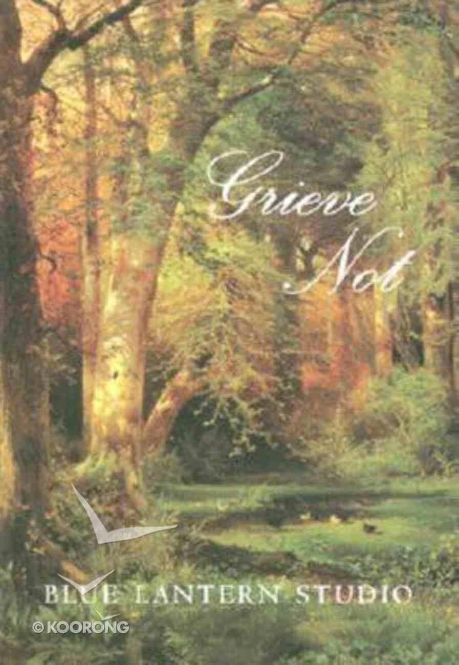 Grieve Not Hardback