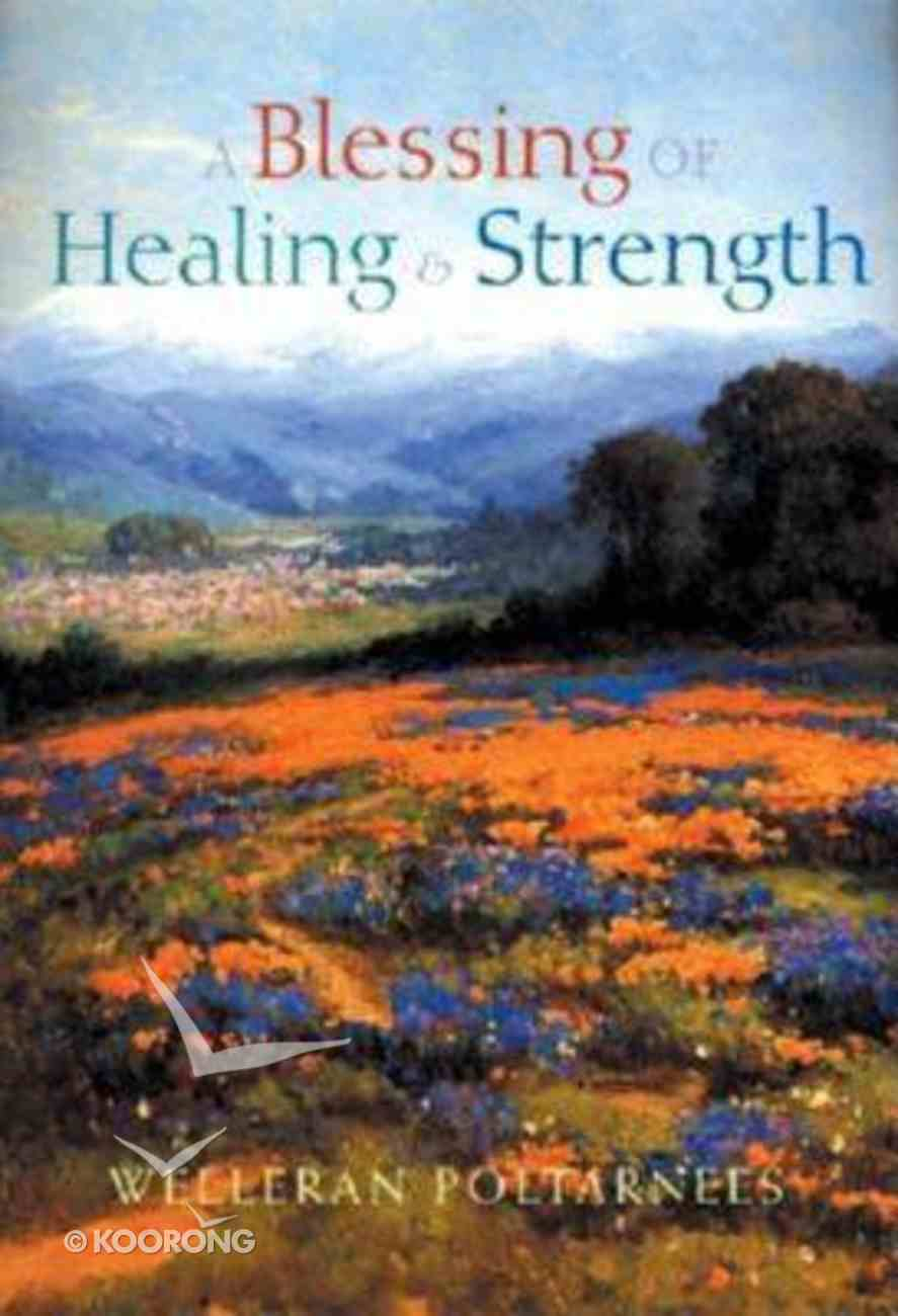 A Blessing of Healing and Strength Hardback