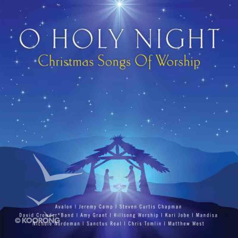 O Holy Night: Christmas Songs of Worship CD
