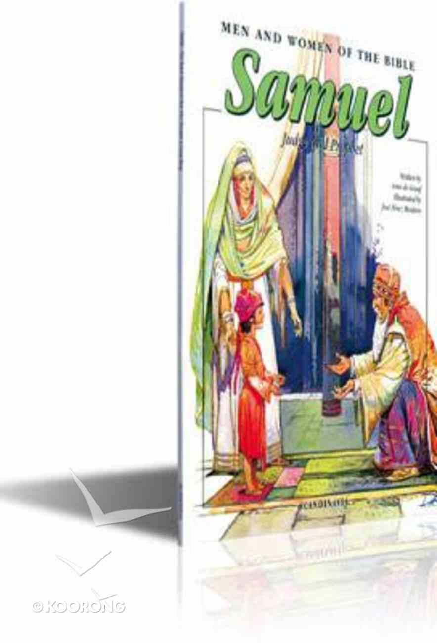 Samuel - Judge & Prophet (Men And Women Of The Bible Series) Paperback