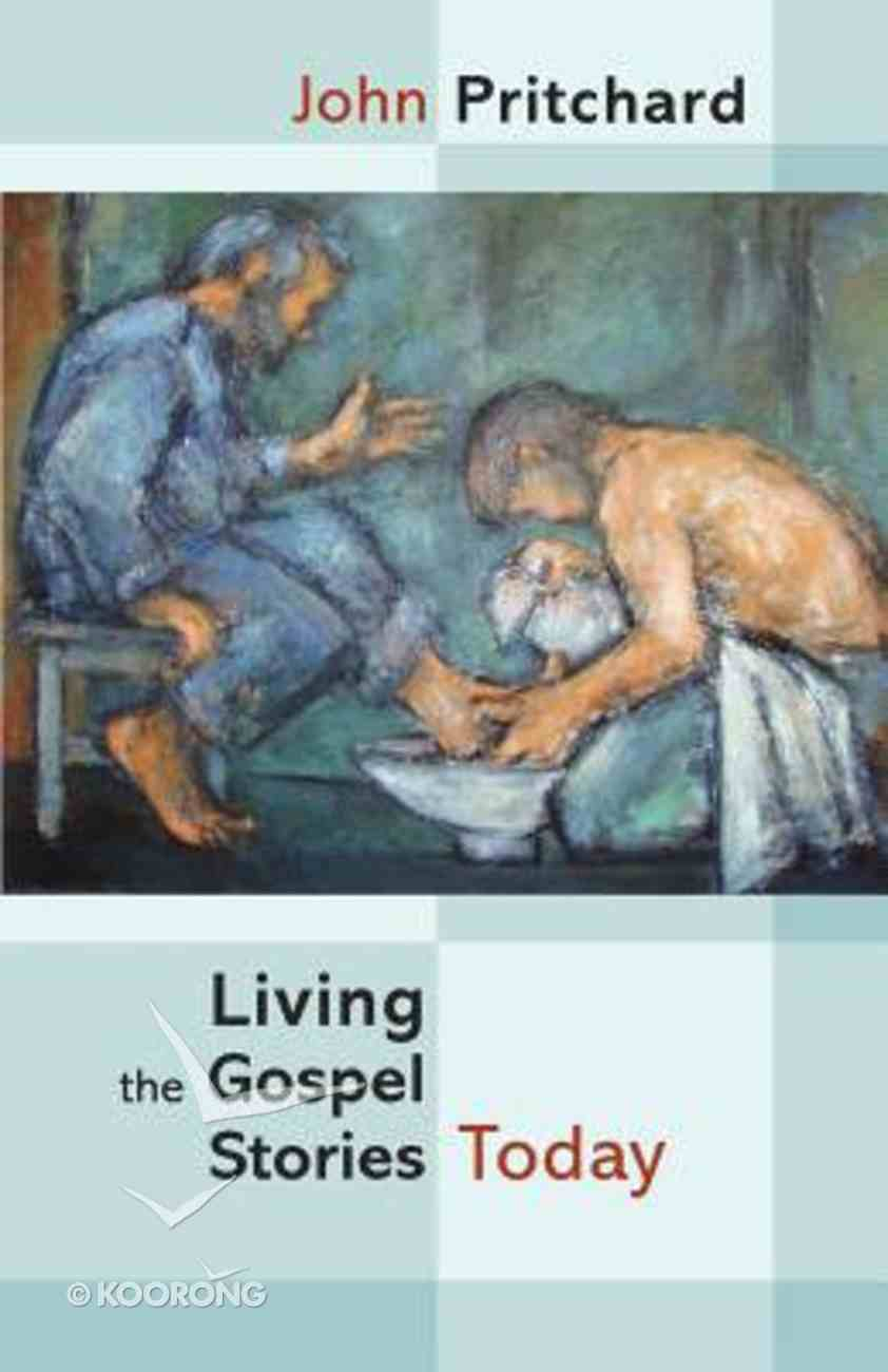 Living the Gospel Stories Today Paperback