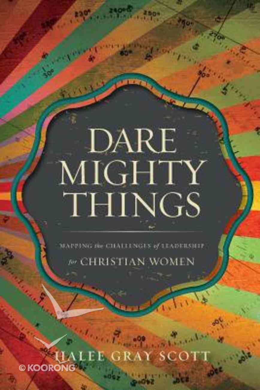 Dare Mighty Things Paperback
