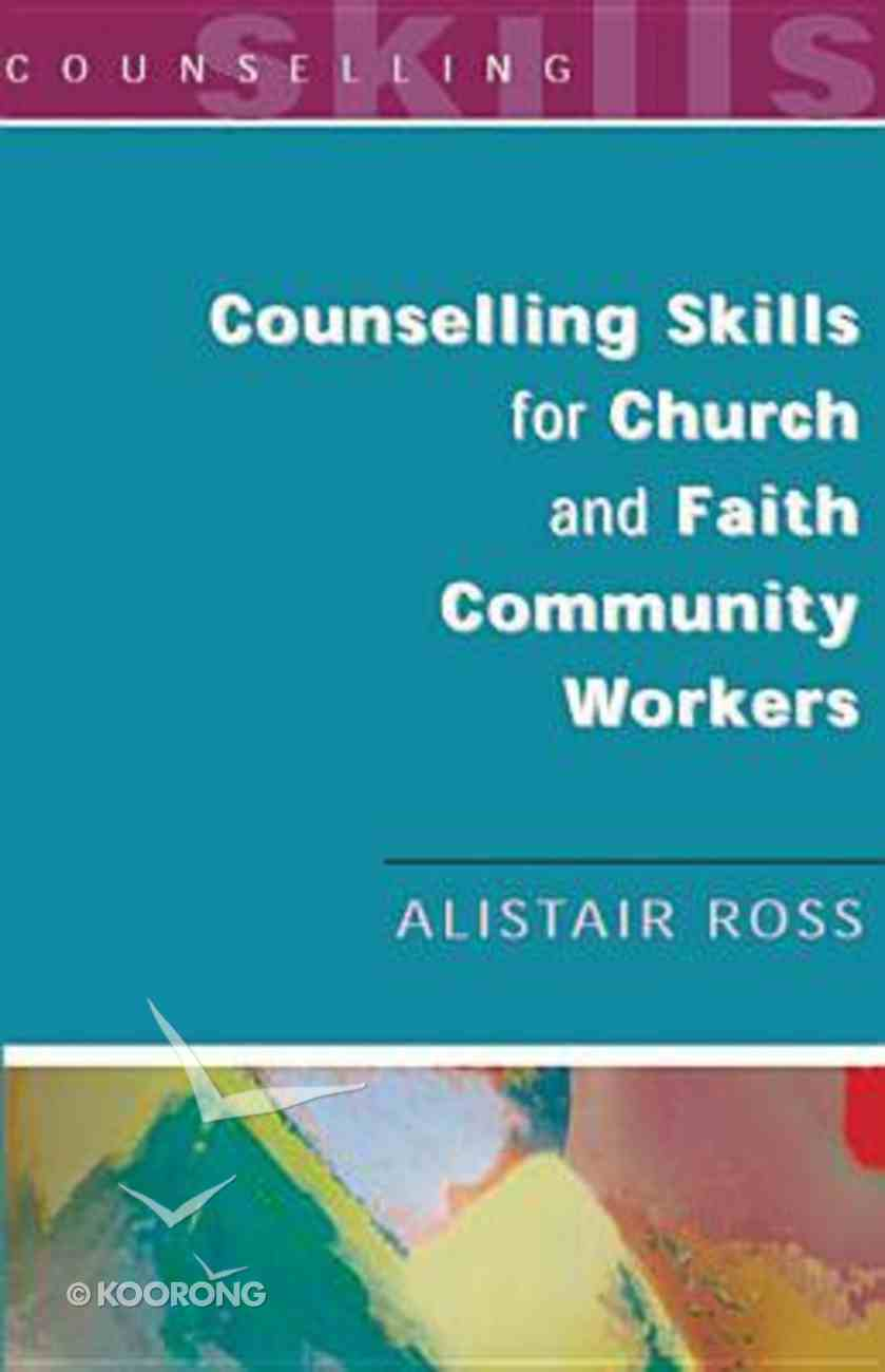Counselling Skills For Church and Faith Community Workers Paperback