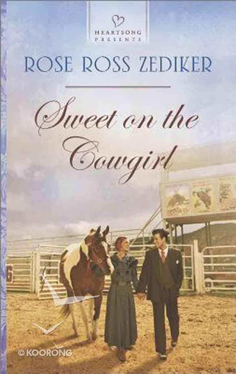 Sweet on the Cowgirl (#1105 in Heartsong Series) Mass Market