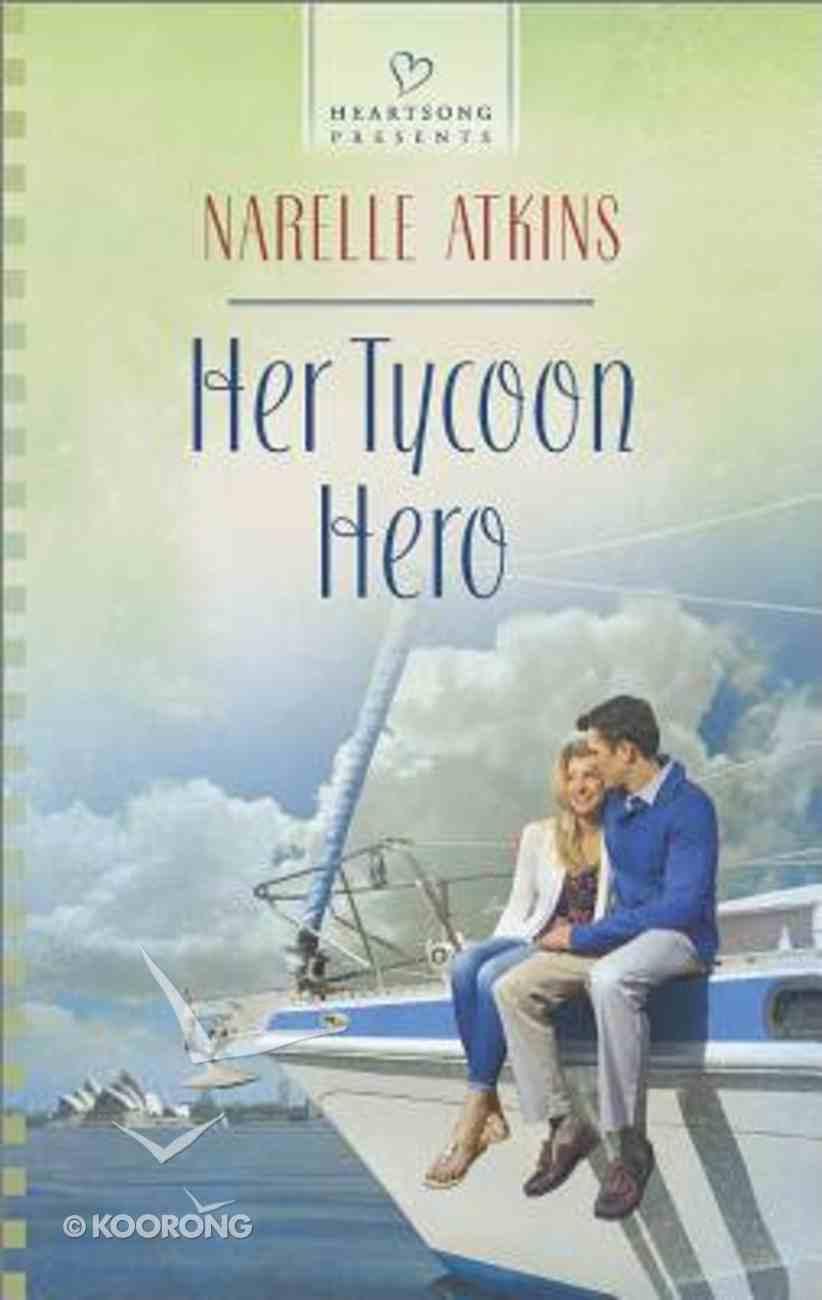 Her Tycoon Hero (#1119 in Heartsong Series) Mass Market